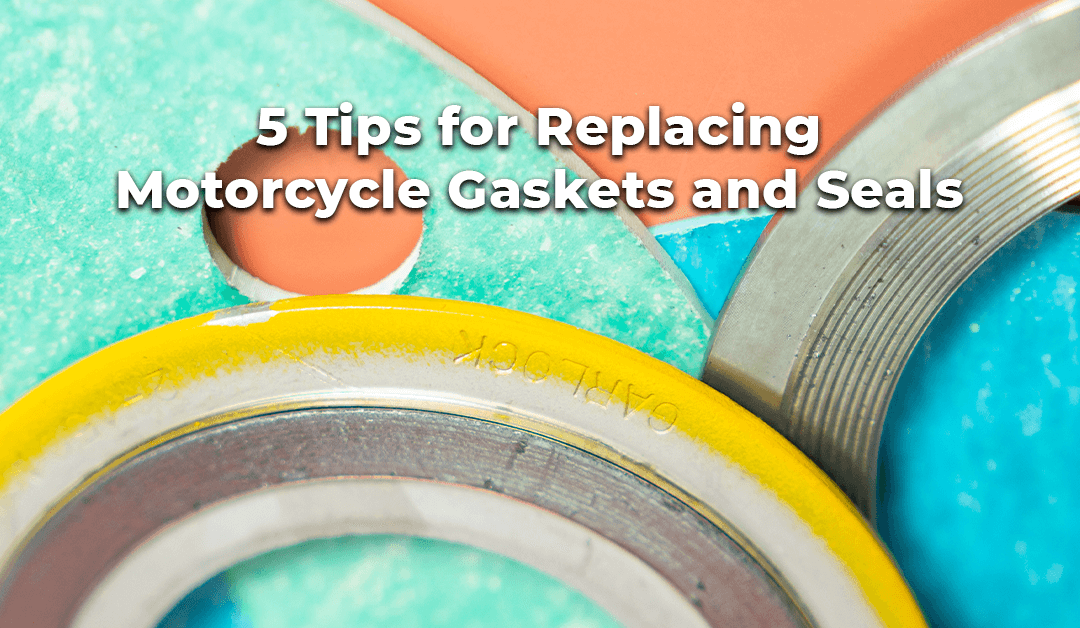5 Tips for Replacing Motorcycle Gaskets and Seals